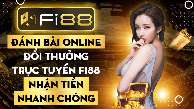 Đánh bài online đổi thưởng trực tuyến Fi88 nhận tiền nhanh chóng